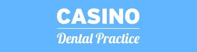 Casino dentist